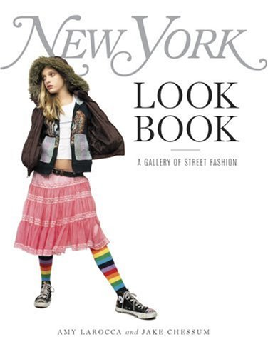 The best books on New York City - New York Look Book by Amy Larocca (Author), Jake Chessum (Photographer)