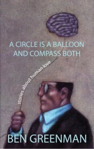 The best books on New York City - A Circle Is a Balloon and Compass Both by Ben Greenman
