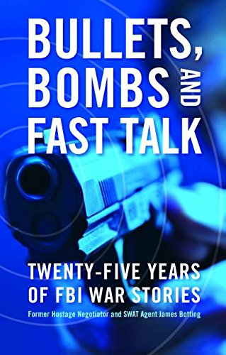 The best books on Negotiating and the FBI - Bullets, Bombs and Fast Talk by James Botting