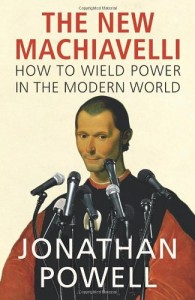 The best books on Negotiation - The New Machiavelli by Jonathan Powell