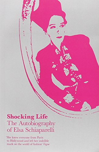 The best books on Fashion Biographies - Shocking Life by Elsa Schiaparelli
