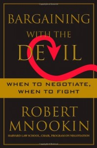 The best books on Negotiation - Bargaining with the Devil by Robert Mnookin