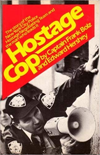 The best books on Negotiating and the FBI - Hostage Cop by Captain Frank Bolz and Edward Hershey