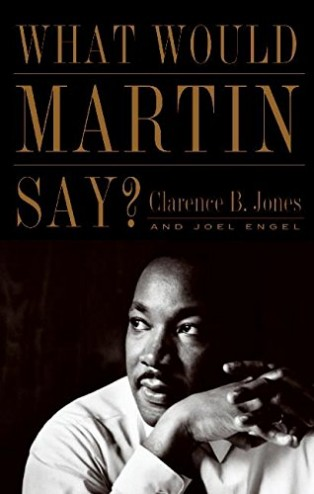 What Would Martin Say? by Clarence B Jones & Clarence B. Jones and Joel Engel