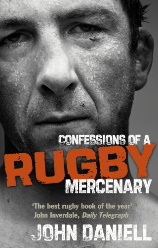 The best books on Rugby - Confessions of a Rugby Mercenary by John Daniell