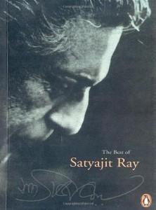 The best books on Filmmaking - The Best of Satyajit Ray by Satyajit Ray
