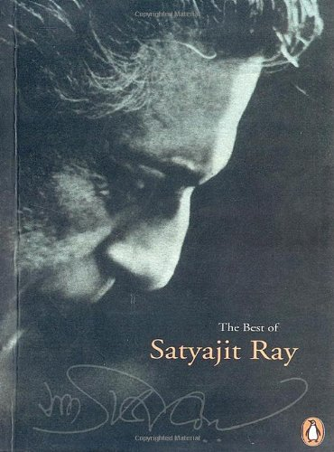 The best books on Filmmaking - The Best of Satyajit Ray by Satyajit Ray