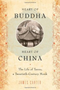 The best books on Chinese Life Stories - Heart of Buddha, Heart of China by James Carter