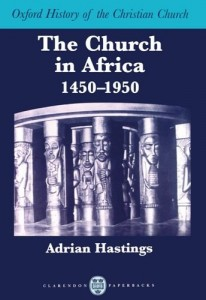 The Best Books on the History of Christianity - The Church in Africa, 1450-1950 by Adrian Hastings