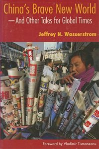 Best China Books of 2020 - China's Brave New World – And Other Tales for Global Times by Jeffrey Wasserstrom
