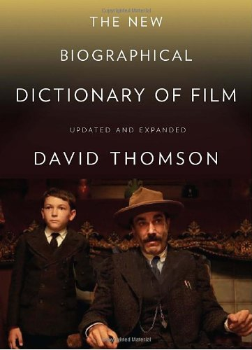 The best books on Film Criticism - The New Biographical Dictionary of Film by David Thomson