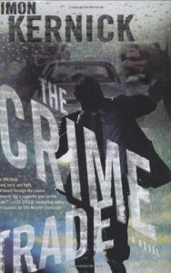 The best books on Thrillers - The Crime Trade by Simon Kernick