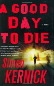 The best books on Thrillers - A Good Day to Die by Simon Kernick