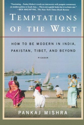 The best books on India - Temptations of the West by Pankaj Mishra