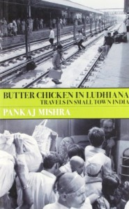The best books on India - Butter Chicken in Ludhiana by Pankaj Mishra