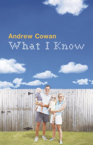 The best books on Creative Writing - What I Know by Andrew Cowan