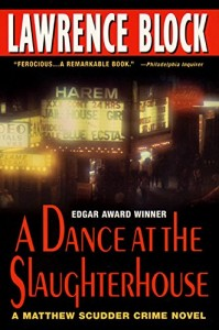 The best books on Thrillers - A Dance at the Slaughterhouse by Lawrence Block