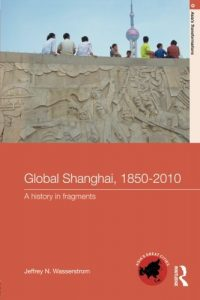 Best China Books of 2020 - Global Shanghai, 1850-2010 by Jeffrey Wasserstrom