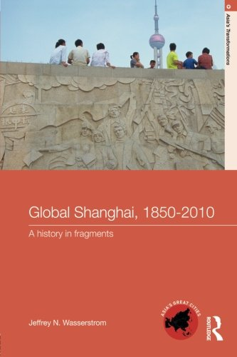 The best books on June 4th - Global Shanghai, 1850-2010 by Jeffrey Wasserstrom