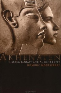 The best books on Ancient Egypt - Akhenaten by Dominic Montserrat