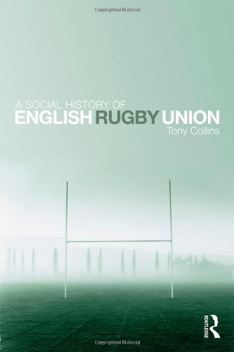The best books on Rugby - A Social History of English Rugby Union by Tony Collins
