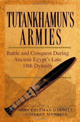 The best books on Ancient Egypt - Tutankhamun's Armies by John Coleman Darnell and Colleen Manassa