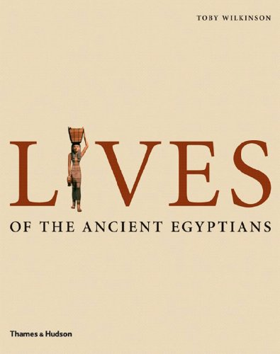 The best books on Ancient Egypt - Lives of the Ancient Egyptians by Toby Wilkinson