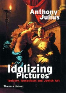 Idolizing Pictures by Anthony Julius