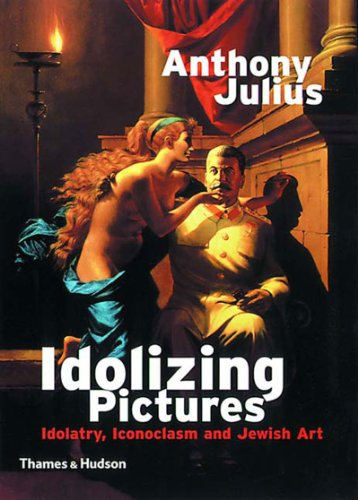 The best books on Censorship - Idolizing Pictures by Anthony Julius