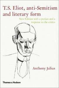 The best books on Censorship - T.S. Eliot, Anti-Semitism and Literary Form by Anthony Julius