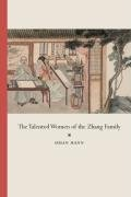 The best books on Chinese Life Stories - The Talented Women of the Zhang Family by Susan Mann