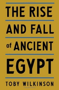 The best books on Ancient Egypt - The Rise and Fall of Ancient Egypt by Toby Wilkinson