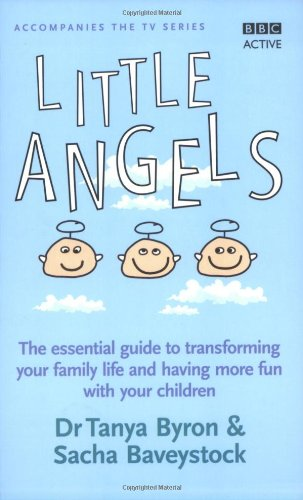 The best books on Child Psychology and Mental Health - Little Angels by Tanya Byron & Tanya Byron with Sacha Baveystock