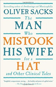 The best books on Child Psychology and Mental Health - The Man Who Mistook His Wife for a Hat by Oliver Sacks