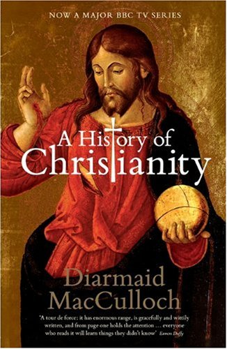 The best books on English Church Music - A History of Christianity by Diarmaid MacCulloch