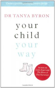 The best books on Child Psychology and Mental Health - Your Child, Your Way by Tanya Byron