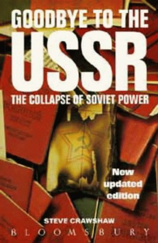The best books on Human Rights - Goodbye to the USSR by Steve Crawshaw