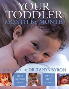 The best books on Child Psychology and Mental Health - Your Toddler Month by Month by Tanya Byron & Tanya Byron (Editor)