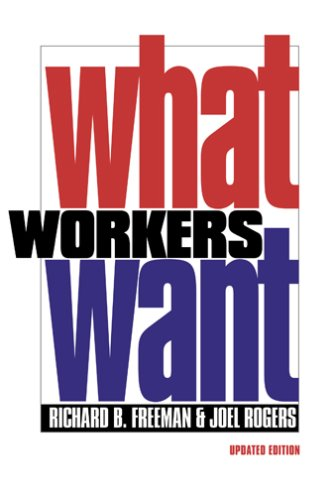 The best books on Labour Unions - What Workers Want by Richard B Freeman & Richard B. Freeman