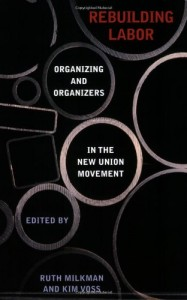 The best books on Labour Unions - Rebuilding Labor by Ruth Milkman and Kim Voss