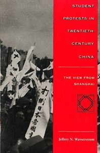 Best China Books of 2020 - Student Protests in Twentieth-Century China by Jeffrey Wasserstrom
