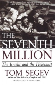 The best books on Jerusalem - The Seventh Million by Tom Segev