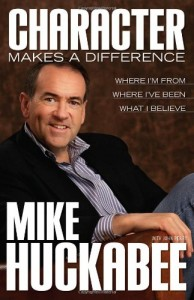 The best books on Simple Governance - Character Makes a Difference by Mike Huckabee