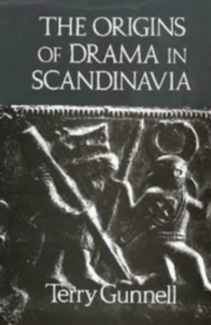 The best books on Old Icelandic Culture - The Origins of Drama in Scandinavia by Terry Gunnell