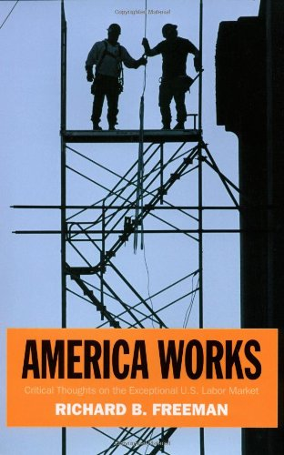 The best books on Labour Unions - America Works by Richard B Freeman & Richard B. Freeman