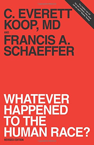 The best books on Simple Governance - Whatever Happened to the Human Race? by C Everett Koop MD and Francis A Schaeffer