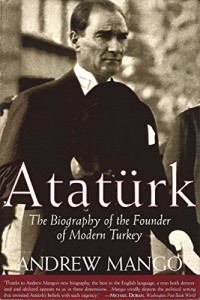The best books on Turkish Politics - Atatürk by Andrew Mango
