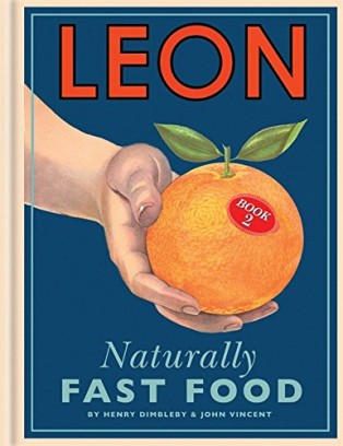 Leon: Naturally Fast Food by Henry Dimbleby & John Vincent