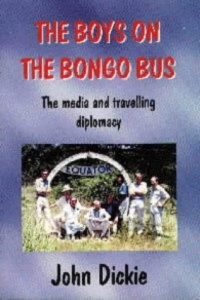 The best books on Diplomacy - The Boys on the Bongo Bus by John Dickie (journalist)