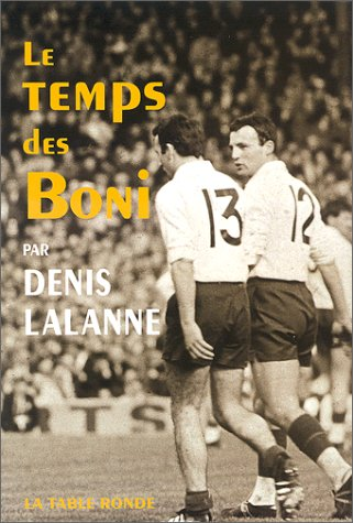 The best books on Rugby - Le Temps des Boni by Denis Lalanne